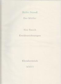 Der Mittler - Botho Strauss, Neo Rauch