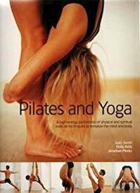 Pilates and Yoga - Judy Smith, Emily Kelly, Jonathan Monks (ISBN 9781844773008)