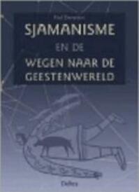 Sjamanisme en de wegen naar de geestenwereld - P. Devereux (ISBN 9789024380831)