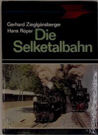 Die Selketalbahn - Hans Röper, Gerhard Zieglgänsberger