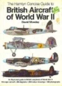 Concise Guide to British Aircraft of World War II - David Mondey (ISBN 9780600349679)