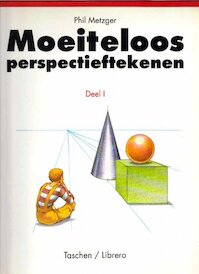 Moeiteloos - perspectieftekenen deel I / Basisprincipes - Phil Metzger (ISBN 9783822806197)