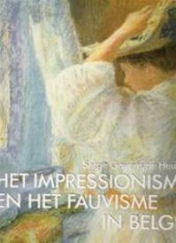 Het Impressionisme en het Fauvisme in België - Serge Goyens De Heusch (ISBN 9789061534211)
