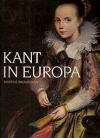 Kant in Europa - Martine Bruggeman, Stedelijke Musea Bruges (ISBN 9789074377546)