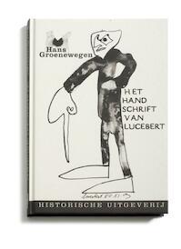 Het handschrift van Lucebert - H. Groenewegen (ISBN 9789065544964)