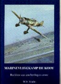 Marinevliegkamp de Kooy - W.F. Visee (ISBN 9789080371088)