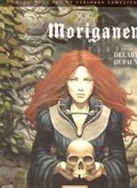 Moriganen - ... Delaby, ... Dufaux (ISBN 9789067937337)