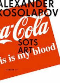Alexander Kosolapov: Sots Art - Boris Groys, Alexander Borovsky, Lyudmila Novikova (ISBN 9783866782273)
