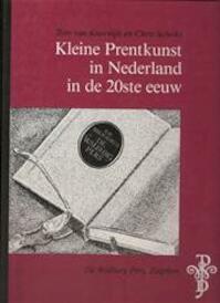 Kleine Prentkunst in Nederland in de 20e eeuw - Tom. van Koolwijk, Chris. Schriks (ISBN 9789060114476)