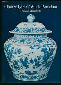 Chinese Blue & White Porcelain - Duncan Macintosh (ISBN 080481208x)