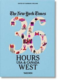 New York Times: 36 Hours, USA & Canada, West - Barbara Ireland (ISBN 9783836539401)