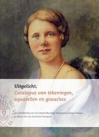 Uitgelicht. De verzameling van de Geschiedkundige Vereniging Oranje-Nassau op Paleis Het Loo nationaal museum - Quirine van der Meer Mohr (ISBN 9789081743822)