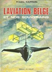 L'Aviation Belge et nos souverains‎ - Freddy Capron