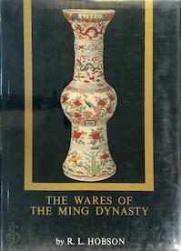 The wares of the Ming dynasty - Robert Lockhart Hobson (ISBN 9780804806237)