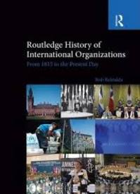 Routledge History of International Organizations - Bob Reinalda (ISBN 9780415850445)