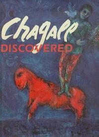 Chagall Discovered - Irina Antonova, Andrei Voznesensky, Marina Bessonova (ISBN 0883633736)