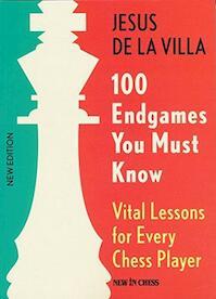 100 Endgames You Must Know - Jesus de la Villa (ISBN 9789056916176)
