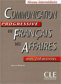 Communication Progressive Du Francais DES Affaires - Unknown (ISBN 9782090353631)