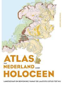 Atlas van Nederland in het Holoceen - Peter Vos, P.H. Vos, Henk Weerts, Jos Bazelman, Bob Hoogendoorn, Michiel van der Meulen (ISBN 9789035136397)