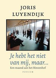 Je hebt het niet van mij, maar… - Joris Luyendijk (ISBN 9789057594250)