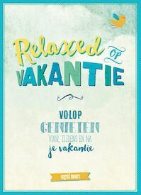 Relaxed op vakantie - Ingrid Meurs (ISBN 9789021559933)