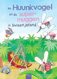 De Huunkvogel en de supermuggen in Sweenjoland - Mirjam Van Beijsterveldt (ISBN 9789044820287)