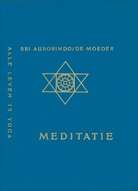 Meditatie - Aurobindo (śrī), De Moeder, Vijay, Wil van Vliet (ISBN 9789060775158)