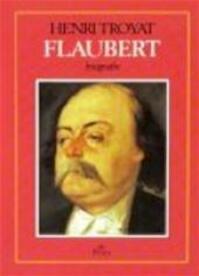 Flaubert - Henri Troyat, Jean-Pierre Plooij (ISBN 9789068011647)