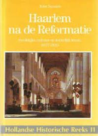 Haarlem na de Reformatie - Johanna Willemina Spaans (ISBN 9789072627025)