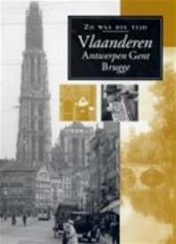 Zo was die tijd :Vlaanderen - Unknown (ISBN 9789085070245)