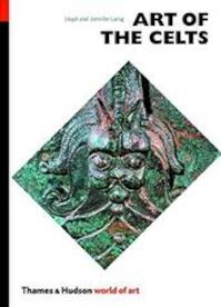 Art of the Celts - Lloyd Robert Laing, Jennifer Laing (ISBN 9780500202562)