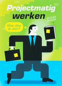 Projectmatig werken - Patries Quant (ISBN 9789058713773)