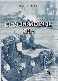 Dendermonde 1914 - R. Meirvenne, J. Lalaer (ISBN 9789058681768)