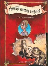 Vreselijk vreemde verhalen (01): de getijdenbrug - Chris Mould (ISBN 9789078345121)