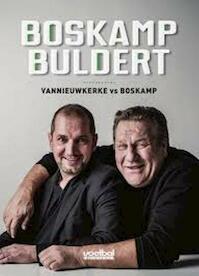 Voetbal! Boskamp buldert - Johan Boskamp, Karl Vannieuwkerke (ISBN 9789491376856)
