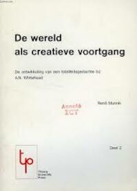 De wereld als creatieve vooruitgang. De ontwikkeling van de totaliteitsgedachte bij A.N. Whitehead2 dln - Munnik (ISBN 9789036198110)