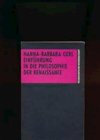 Einführung in die Philosophie der Renaissance - Hanna Gerl-Falkovitz, Hanna-Barbara Gerl (ISBN 9783534095674)