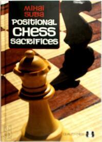 Positional Chess Sacrifices - Mihai Suba (ISBN 9781906552879)