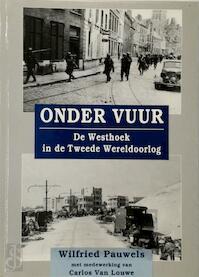 Onder vuur - Wilfried Pauwels (ISBN 9789055080144)