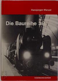 Die Baureihe 39 - Hans-Jürgen Wenzel (ISBN 3882551399)