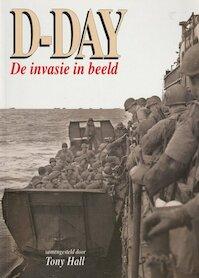 D-Day : De invasie in beeld - Tony Hall (ISBN 9789074777759)