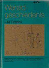 Wereldgeschiedenis - J.M. Roberts (ISBN 9789027418920)