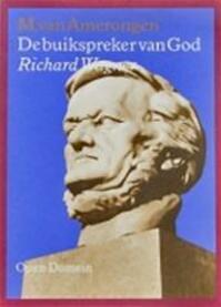 De buikspreker van God. Richard Wagner - Martin van Amerongen (ISBN 9789029500944)