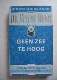 Geen zee te hoog - Wayne Dyer, Riet Leijten (ISBN 9789022978368)