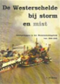 De Westerschelde bij storm en mist - Cornelis Heijkoop (ISBN 9789070719029)