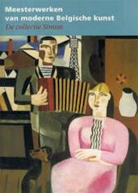 Meesterwerken van moderne Belgische kunst : De collectie Simon - Piet Boyens (ISBN 9782930117249)