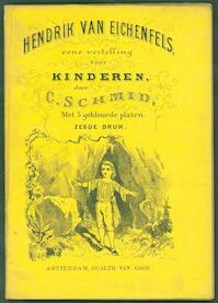 Hendrik van Eichenfels : eene vertelling voor kinderen en kindervrienden - C. Schmid