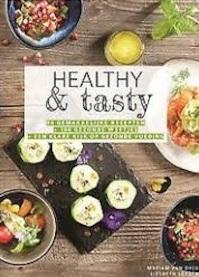 Healthy & Tasty - Myriam van Dyck, Liesbeth Leysen (ISBN 9789080391802)