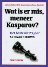 Wat is er mis meneer Kasparov? (ISBN 9789056913137)