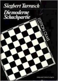 Die moderne Schachpartie. Kritische Studien über mehr als 200 ausgewählte Meisterpartien der letzten zwölf Jahre mit besonderer Berücksichtigung der Eröffnungen - Siegbert Tarrasch (ISBN 3283000344)